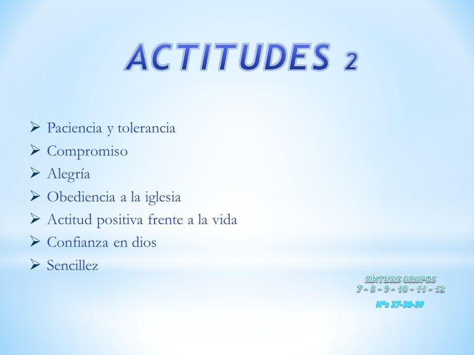 ACTITUDES 2 Paciencia y tolerancia Compromiso Alegría