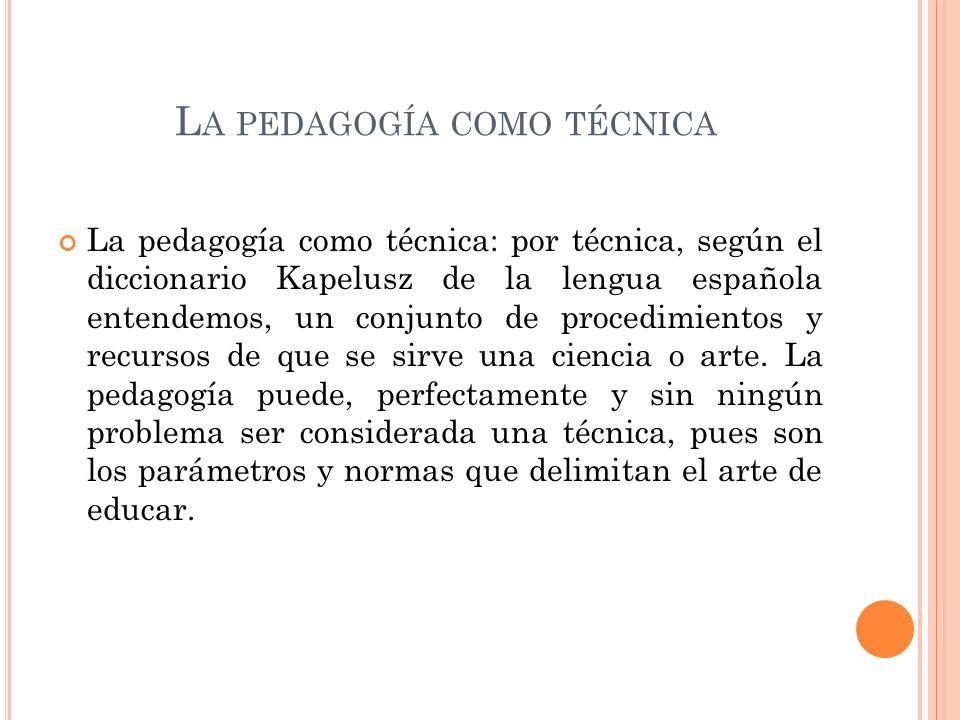 La pedagogía como técnica