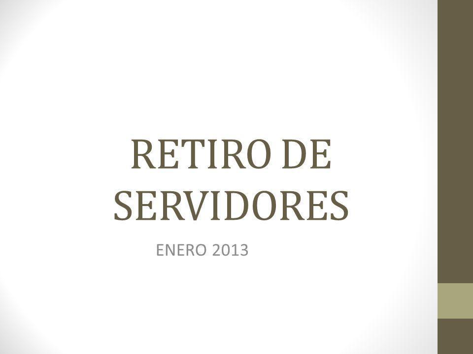 RETIRO DE SERVIDORES ENERO 2013
