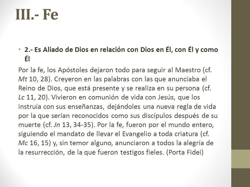 III.- Fe 2.- Es Aliado de Dios en relación con Dios en Él, con Él y como Él.