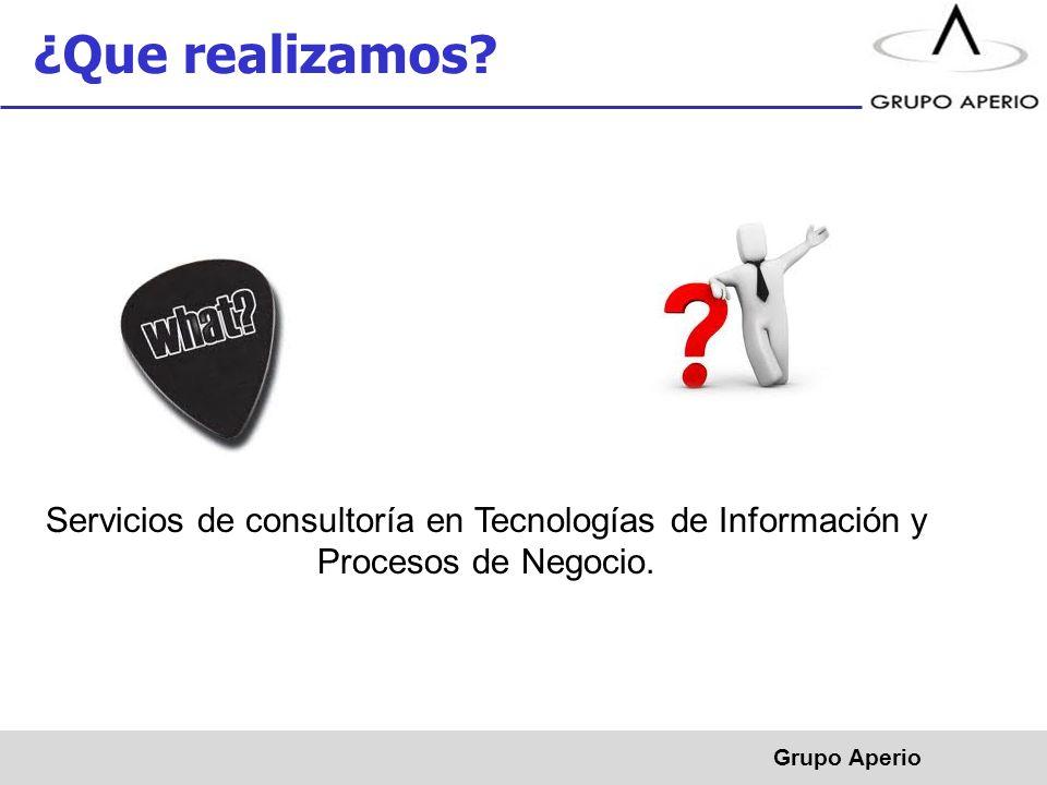 ¿Que realizamos. Servicios de consultoría en Tecnologías de Información y Procesos de Negocio.