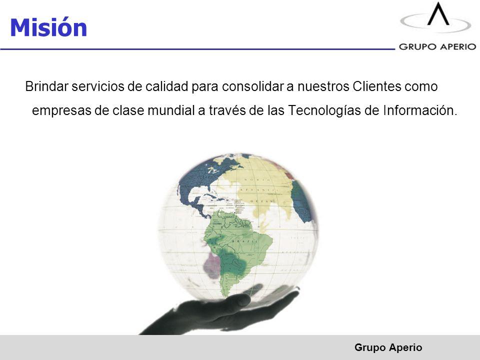 Misión Brindar servicios de calidad para consolidar a nuestros Clientes como empresas de clase mundial a través de las Tecnologías de Información.