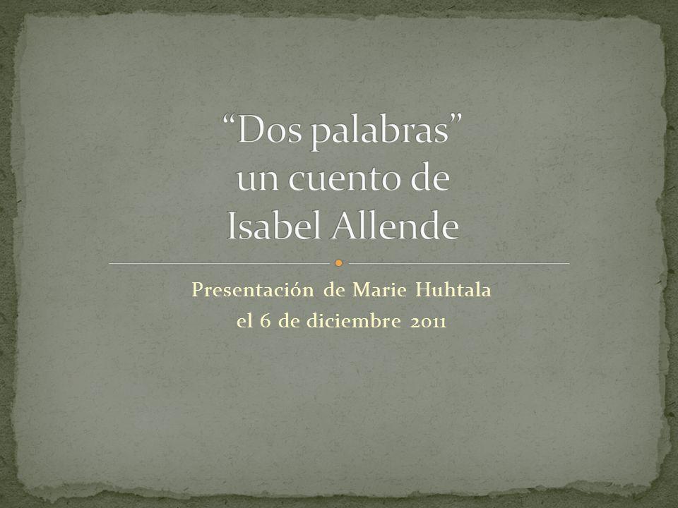 Dos palabras un cuento de Isabel Allende