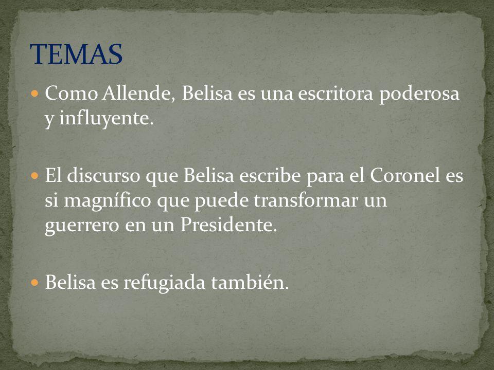 TEMAS Como Allende, Belisa es una escritora poderosa y influyente.