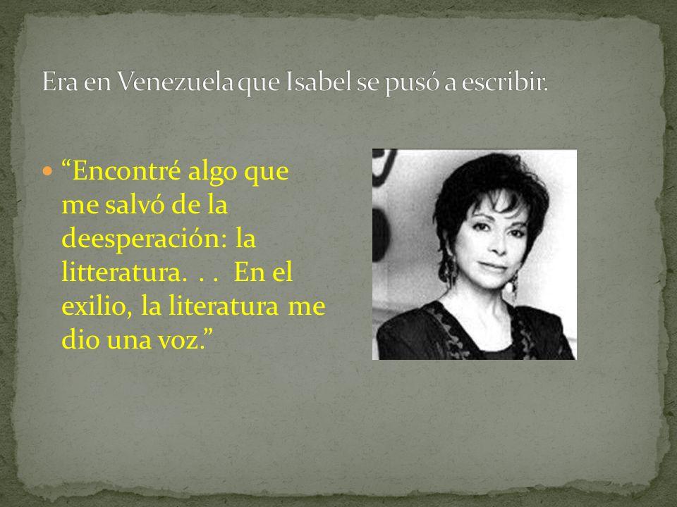 Era en Venezuela que Isabel se pusó a escribir.