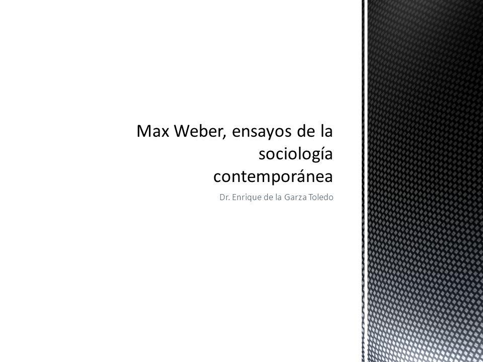 Max Weber, ensayos de la sociología contemporánea