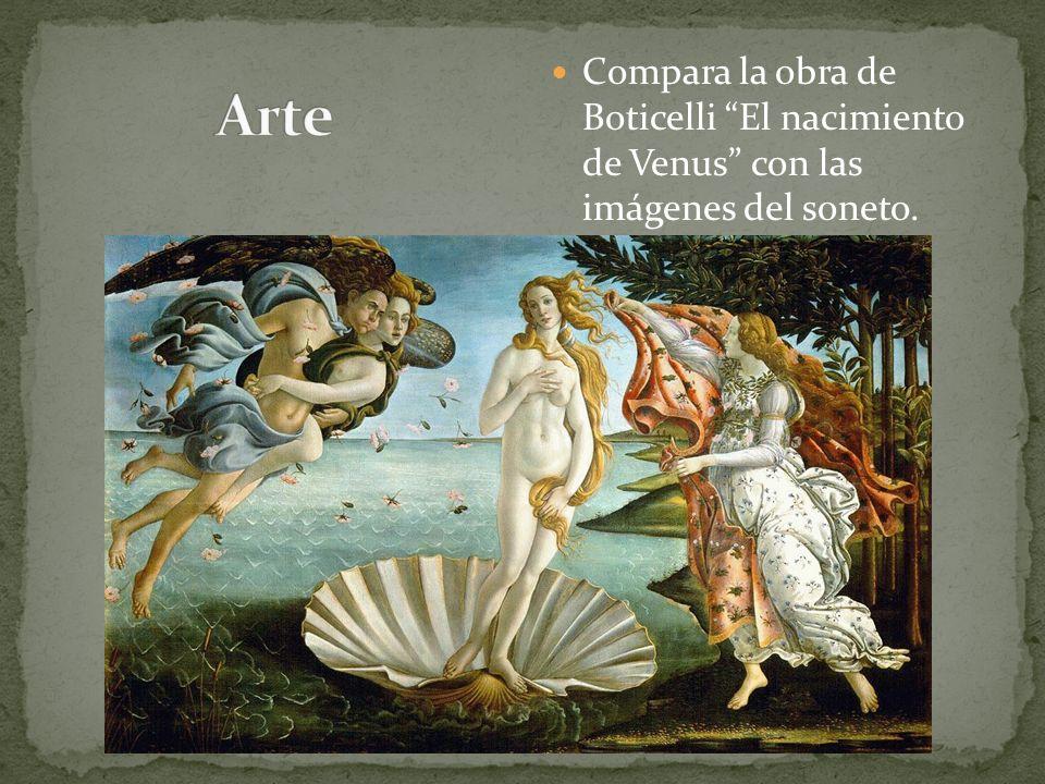 Arte Compara la obra de Boticelli El nacimiento de Venus con las imágenes del soneto.