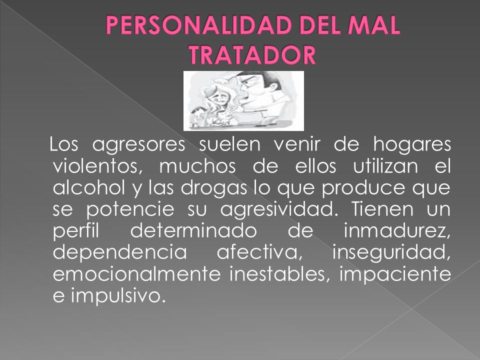 PERSONALIDAD DEL MAL TRATADOR