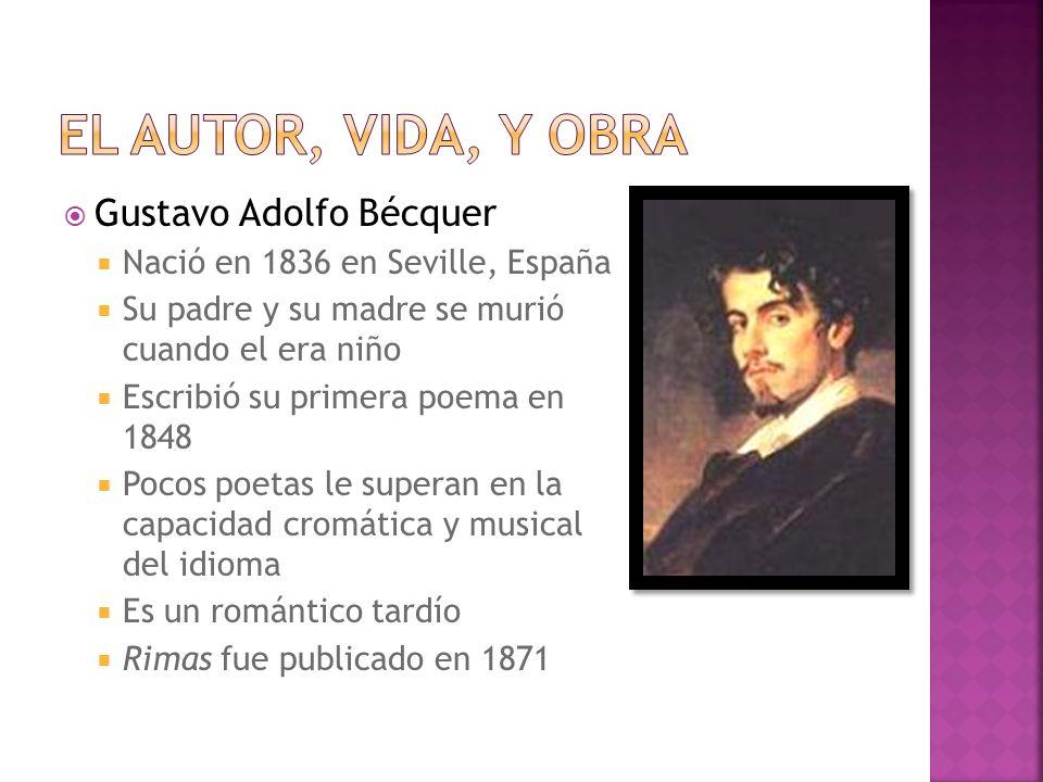 El autor, vida, y obra Gustavo Adolfo Bécquer