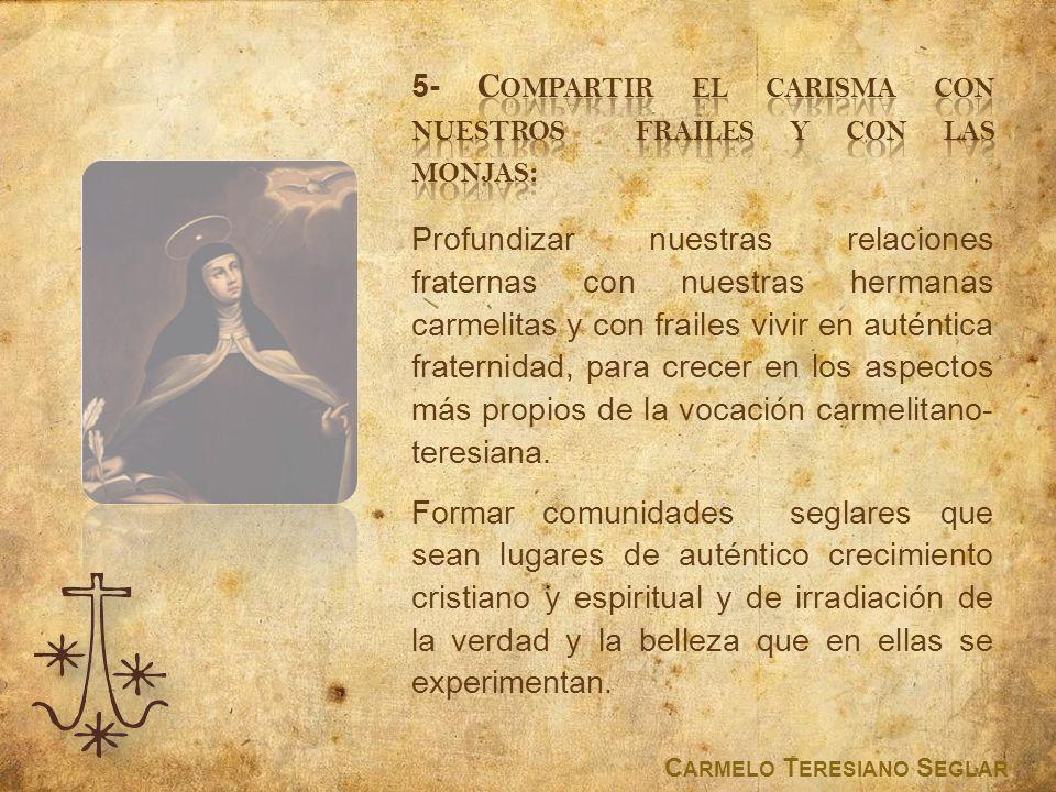 5- Compartir el carisma con nuestros frailes y con las monjas: