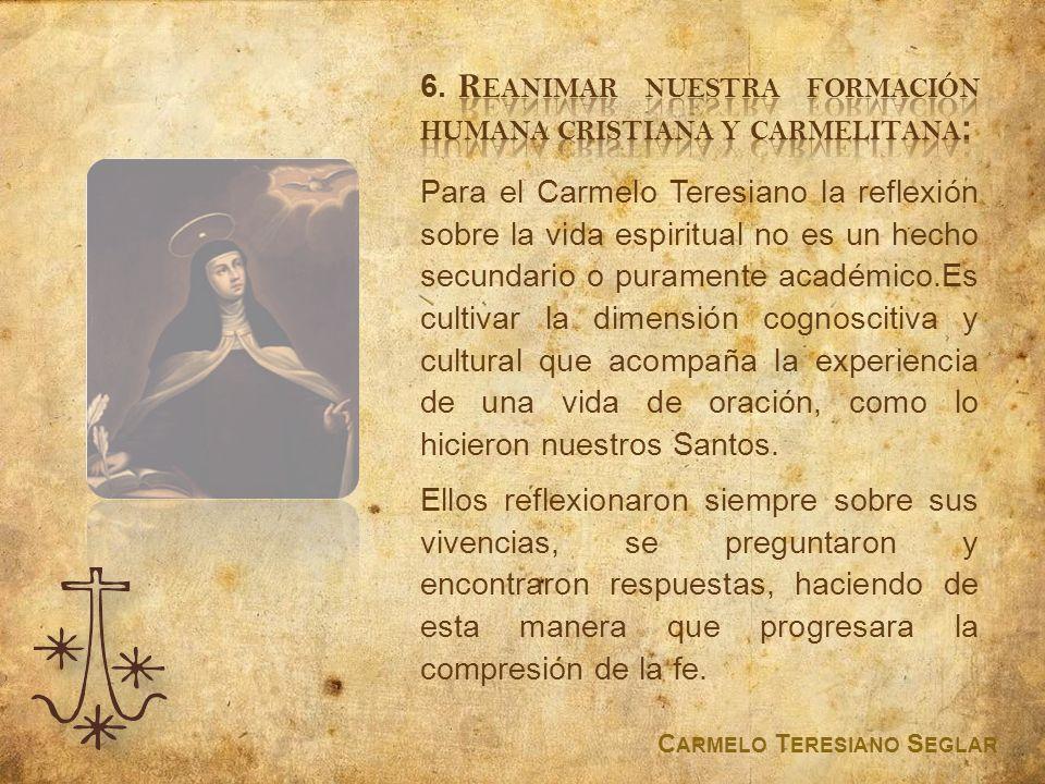 6. Reanimar nuestra formación humana cristiana y carmelitana: