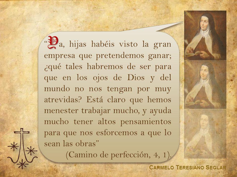 (Camino de perfección, 4, 1).