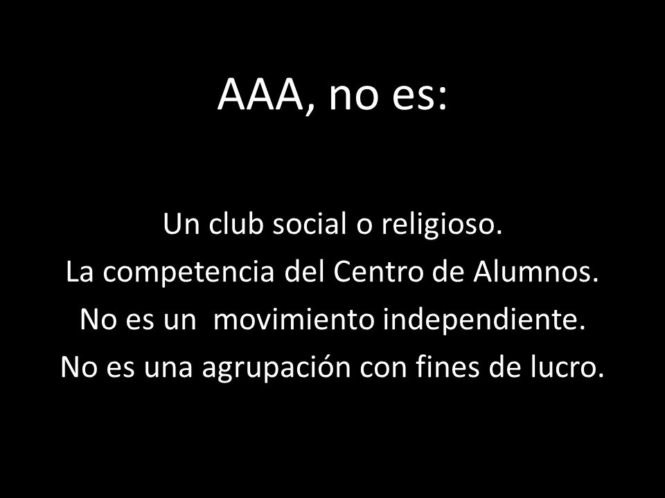 AAA, no es: Un club social o religioso.