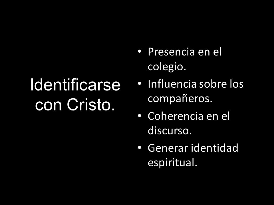 Identificarse con Cristo.