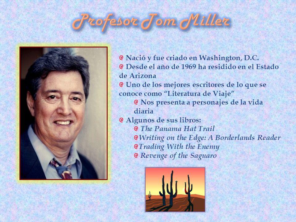 Profesor Tom Miller Nació y fue criado en Washington, D.C.