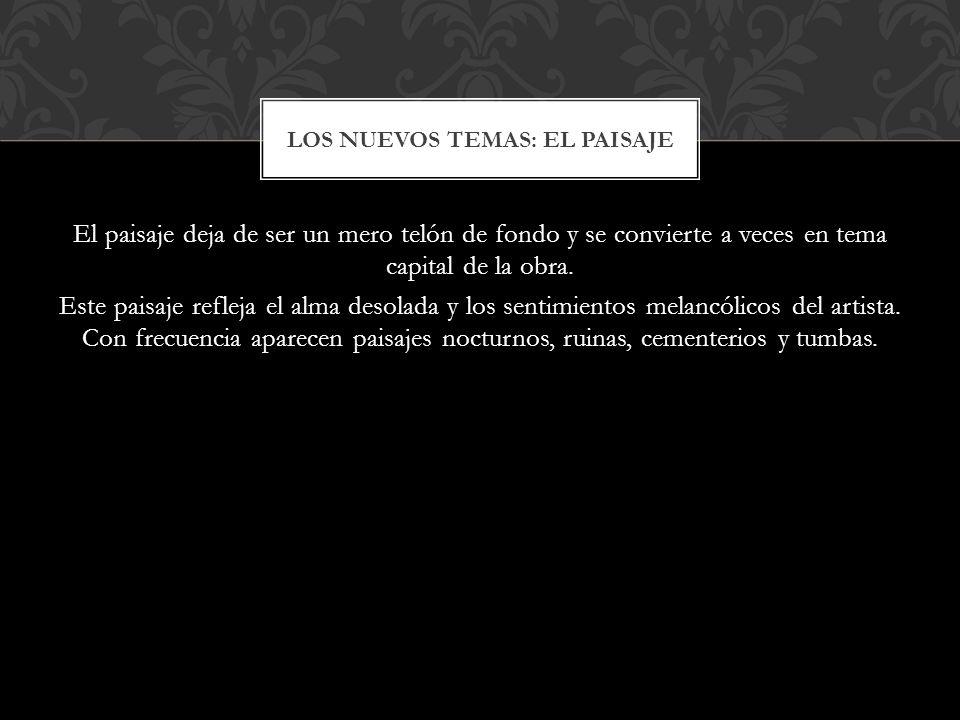 LOS NUEVOS TEMAS: EL PAISAJE