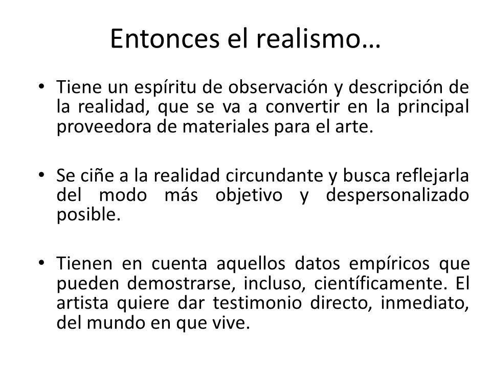Entonces el realismo…