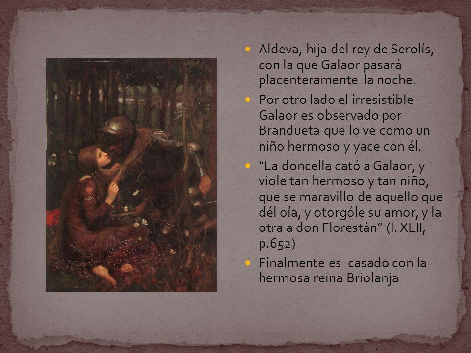 Aldeva, hija del rey de Serolís, con la que Galaor pasará placenteramente la noche.
