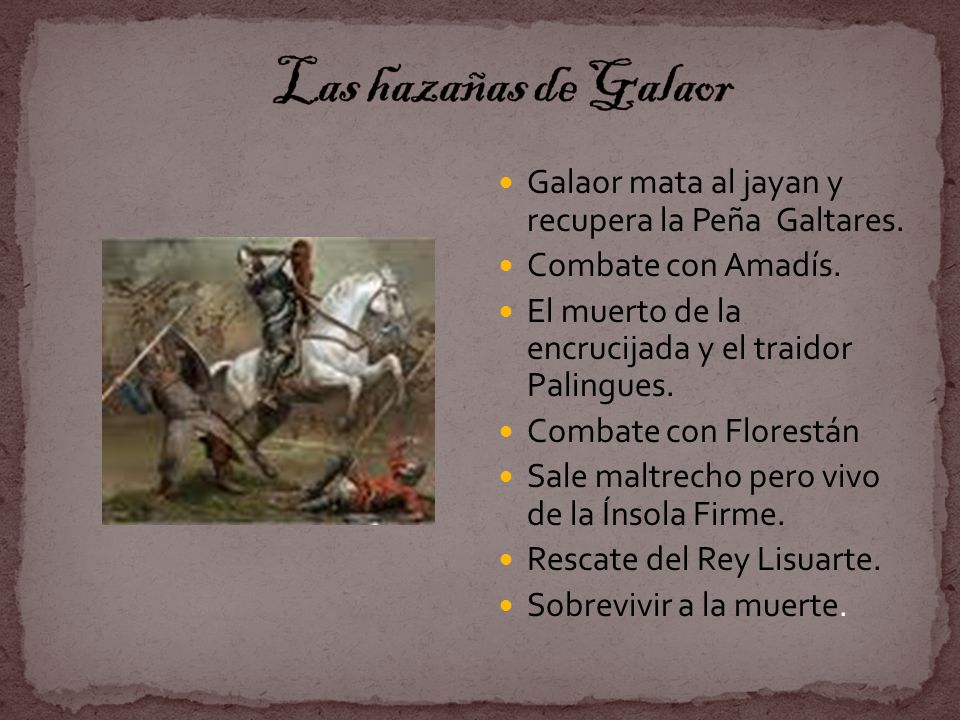 Las hazañas de Galaor Galaor mata al jayan y recupera la Peña Galtares. Combate con Amadís. El muerto de la encrucijada y el traidor Palingues.