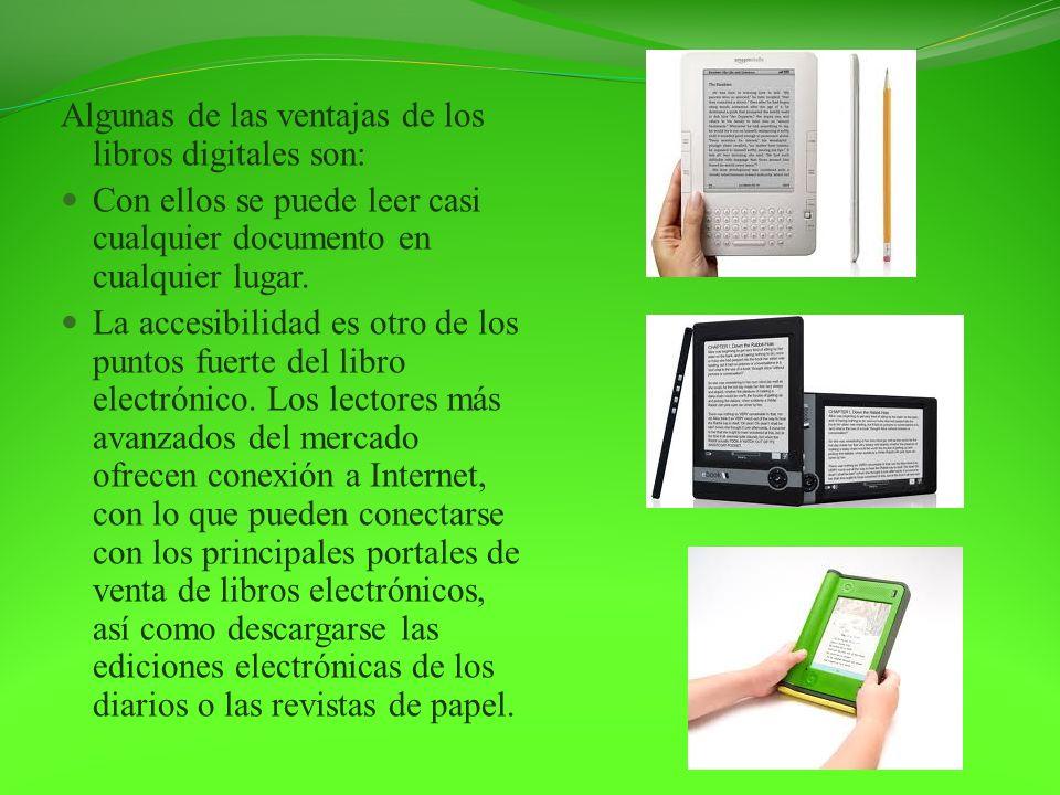 Algunas de las ventajas de los libros digitales son: