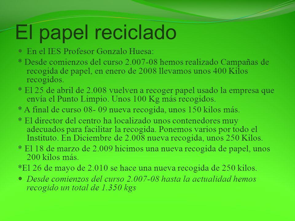 El papel reciclado En el IES Profesor Gonzalo Huesa: