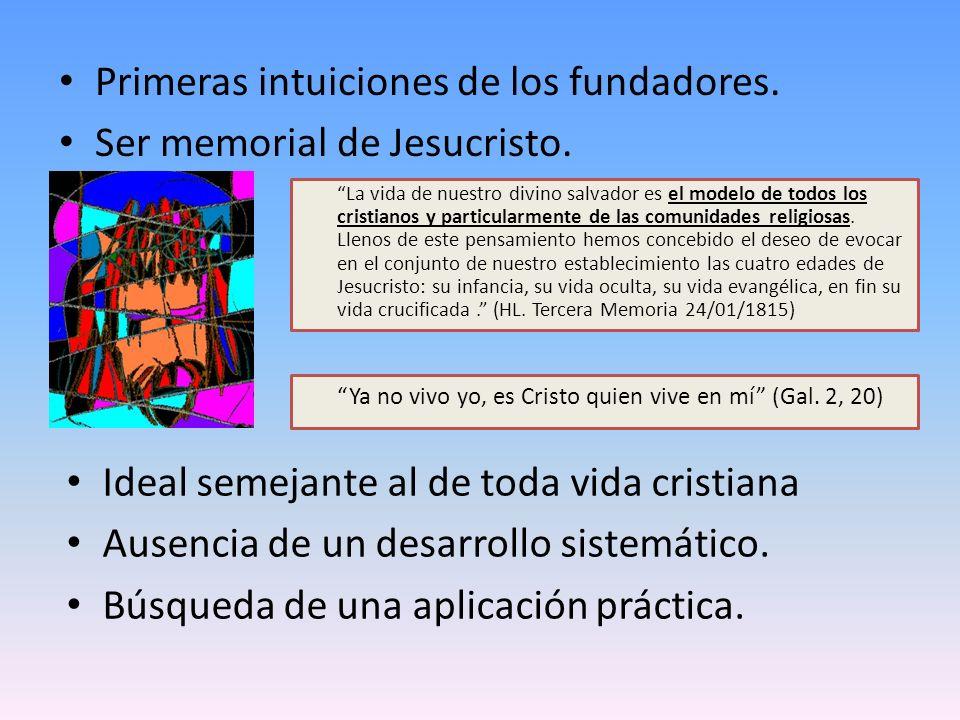 Primeras intuiciones de los fundadores. Ser memorial de Jesucristo.