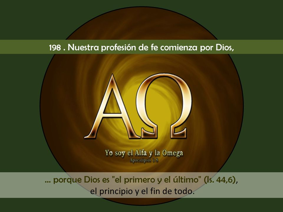 198 . Nuestra profesión de fe comienza por Dios,