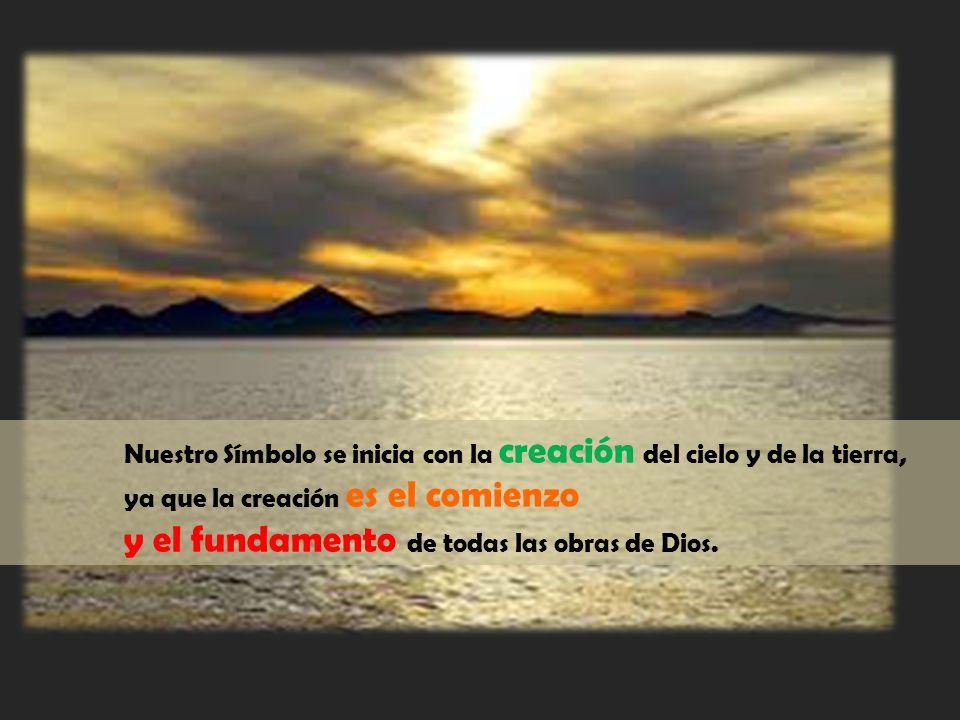 y el fundamento de todas las obras de Dios.