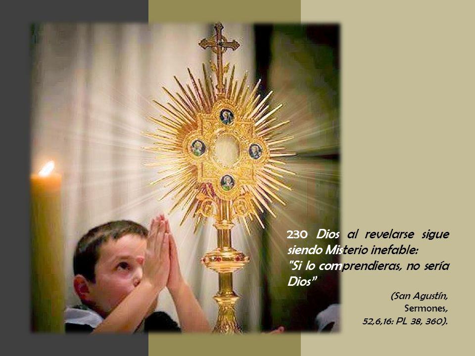 230 Dios al revelarse sigue siendo Misterio inefable: