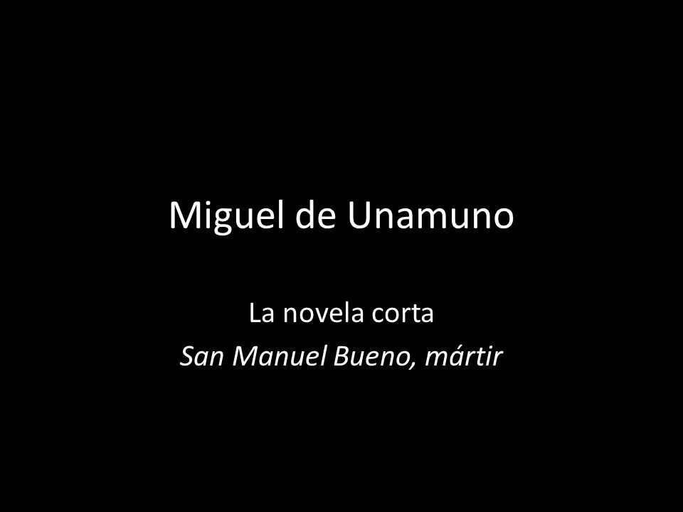 La novela corta San Manuel Bueno, mártir