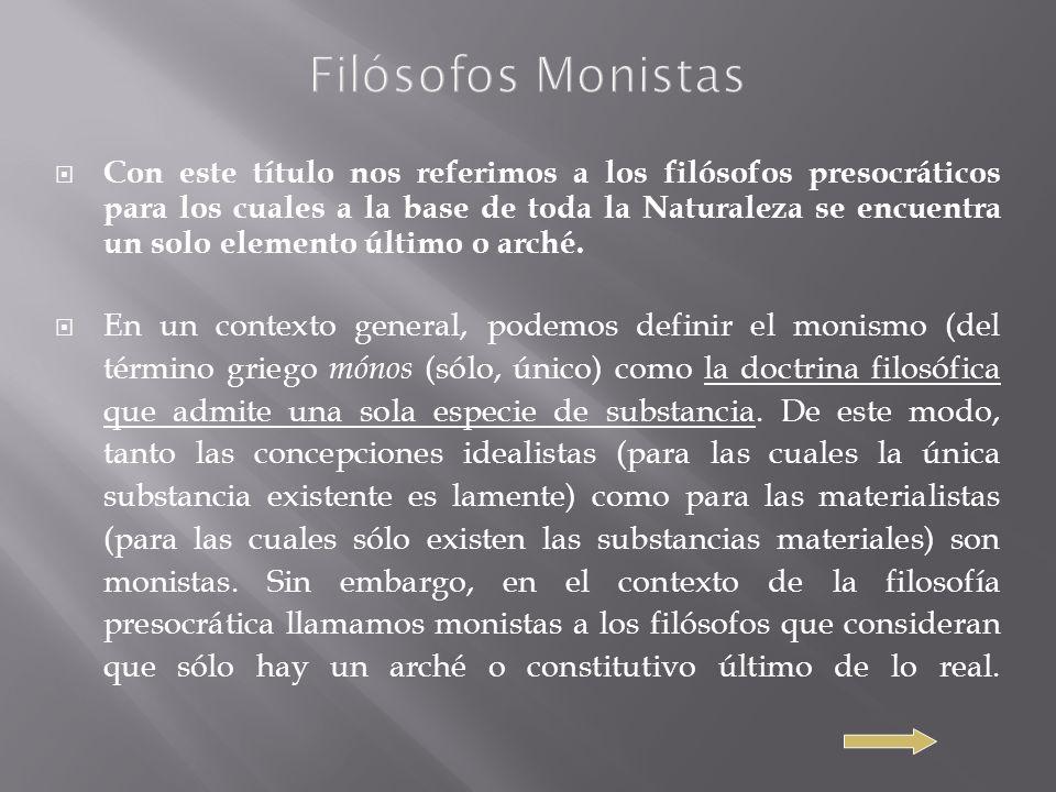 Filósofos Monistas