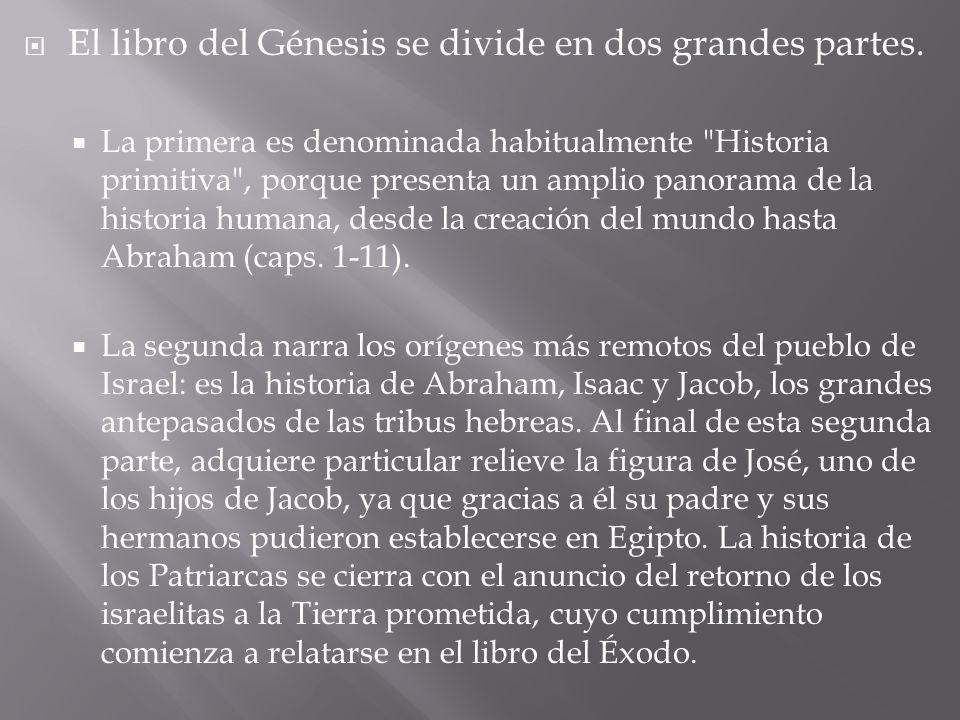 El libro del Génesis se divide en dos grandes partes.