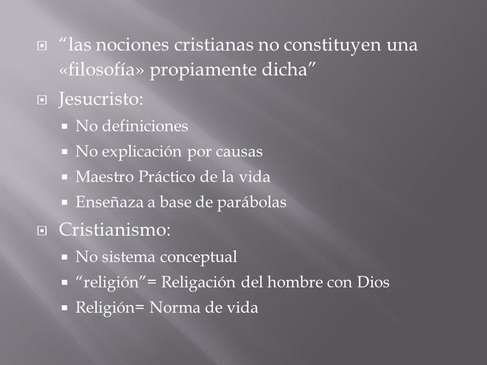 las nociones cristianas no constituyen una «filosofía» propiamente dicha