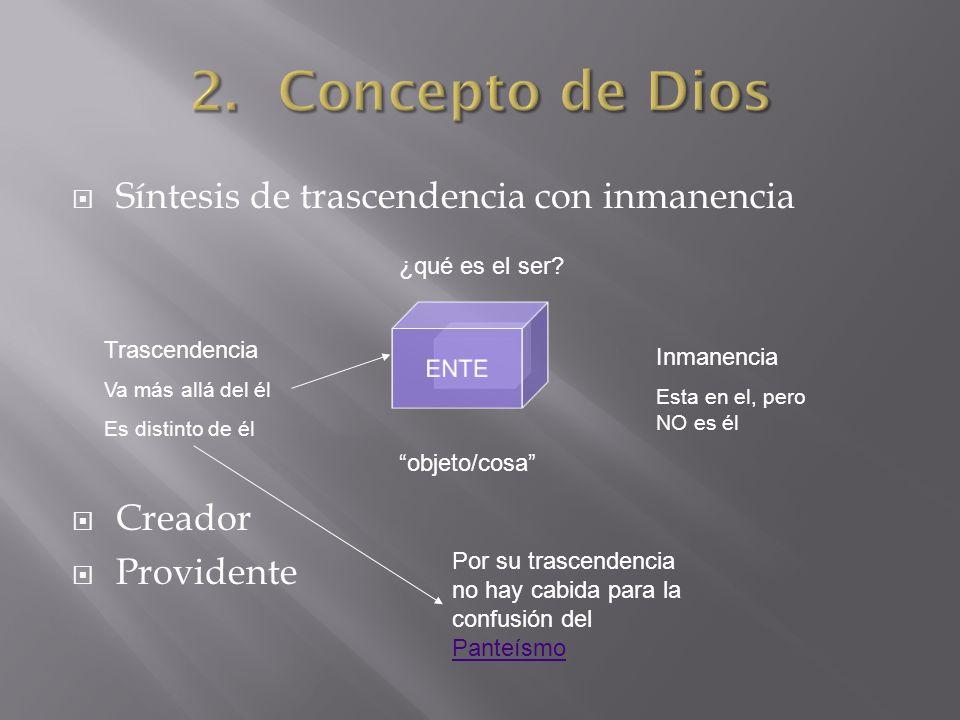 Concepto de Dios Síntesis de trascendencia con inmanencia Creador
