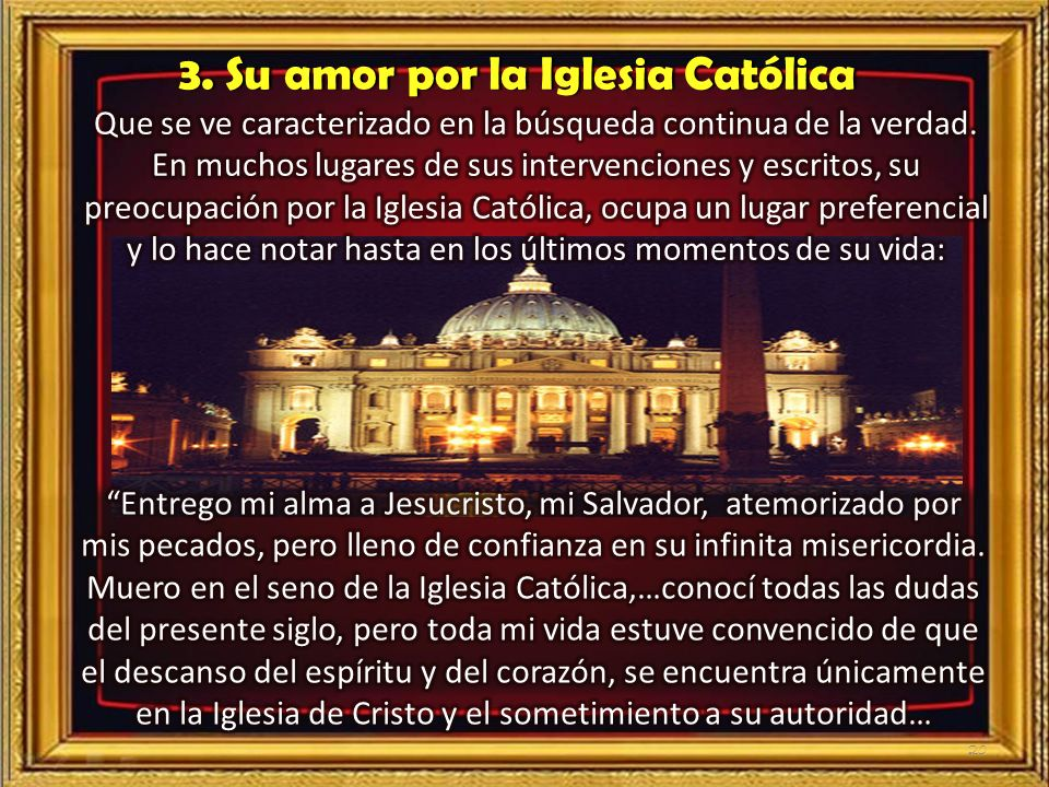 3. Su amor por la Iglesia Católica