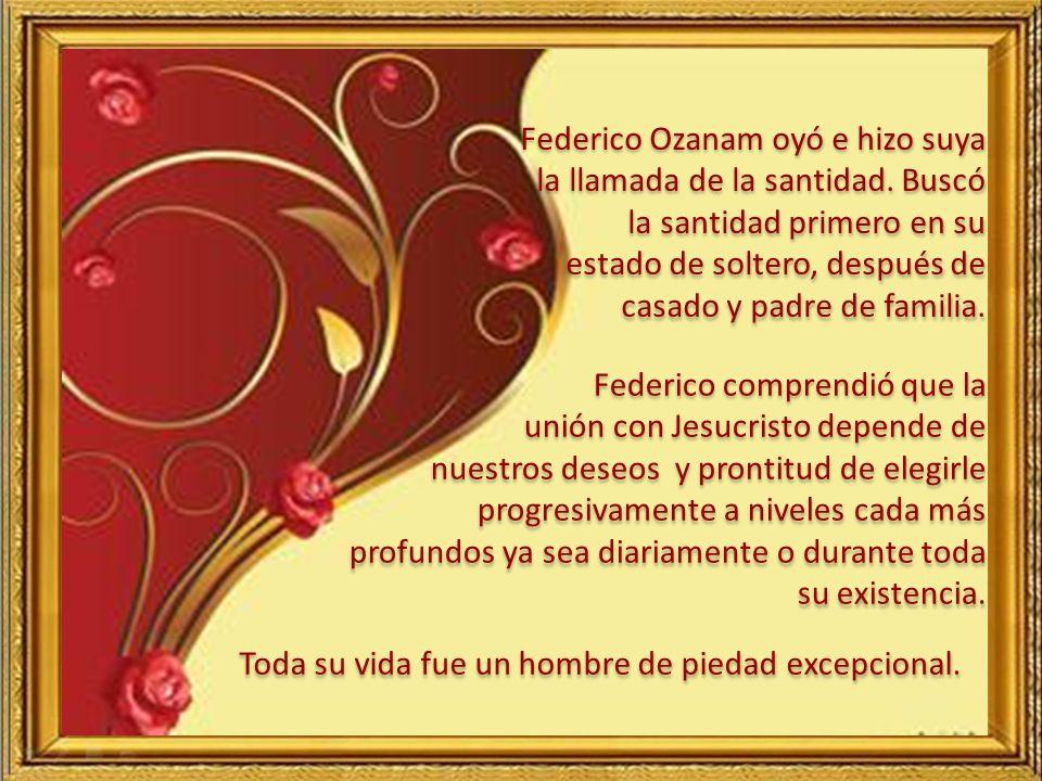 Federico Ozanam oyó e hizo suya la llamada de la santidad