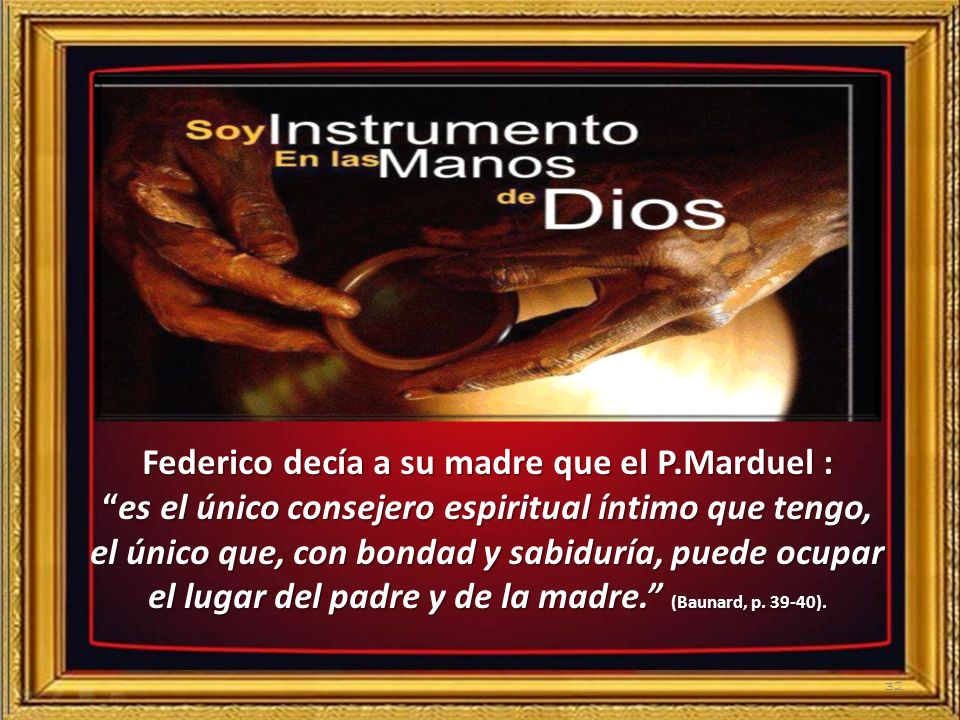 Federico decía a su madre que el P.Marduel :