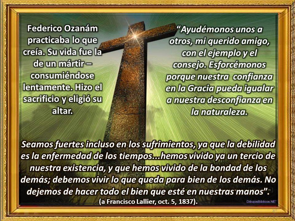 Federico Ozanám practicaba lo que creía