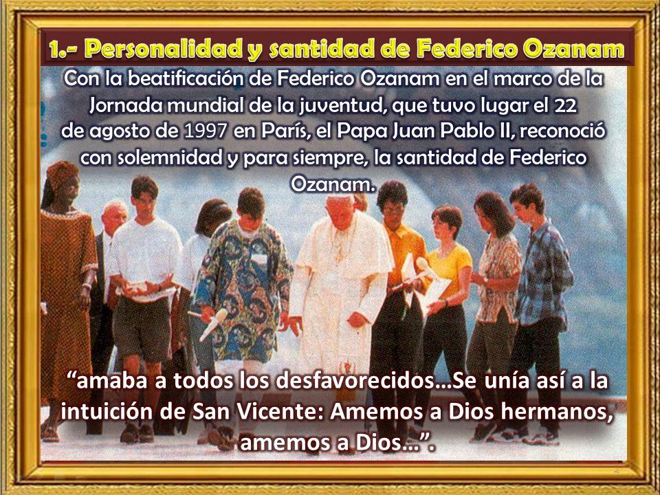 1.- Personalidad y santidad de Federico Ozanam