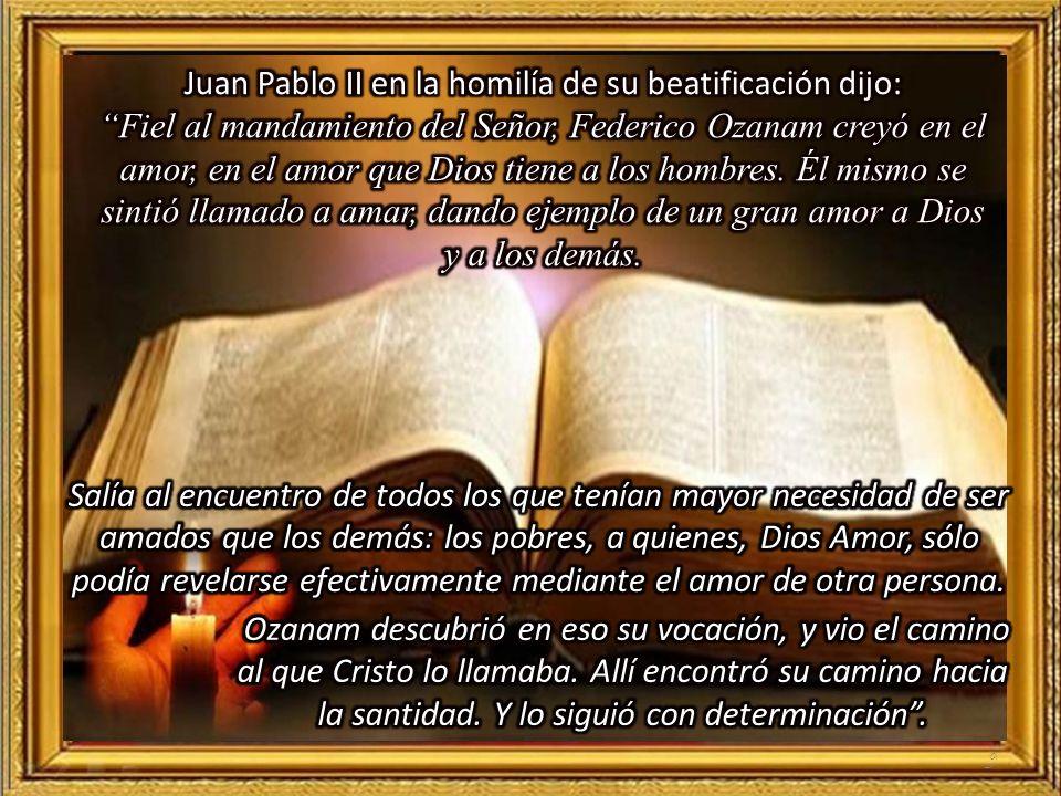 Juan Pablo II en la homilía de su beatificación dijo: