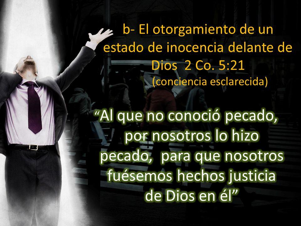 b- El otorgamiento de un estado de inocencia delante de Dios 2 Co