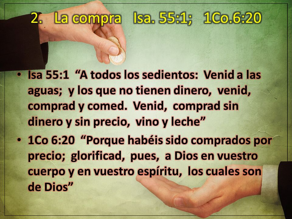 La compra Isa. 55:1; 1Co.6:20