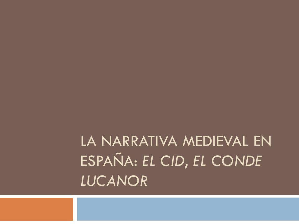 La narrativa medieval en España: El Cid, El conde Lucanor