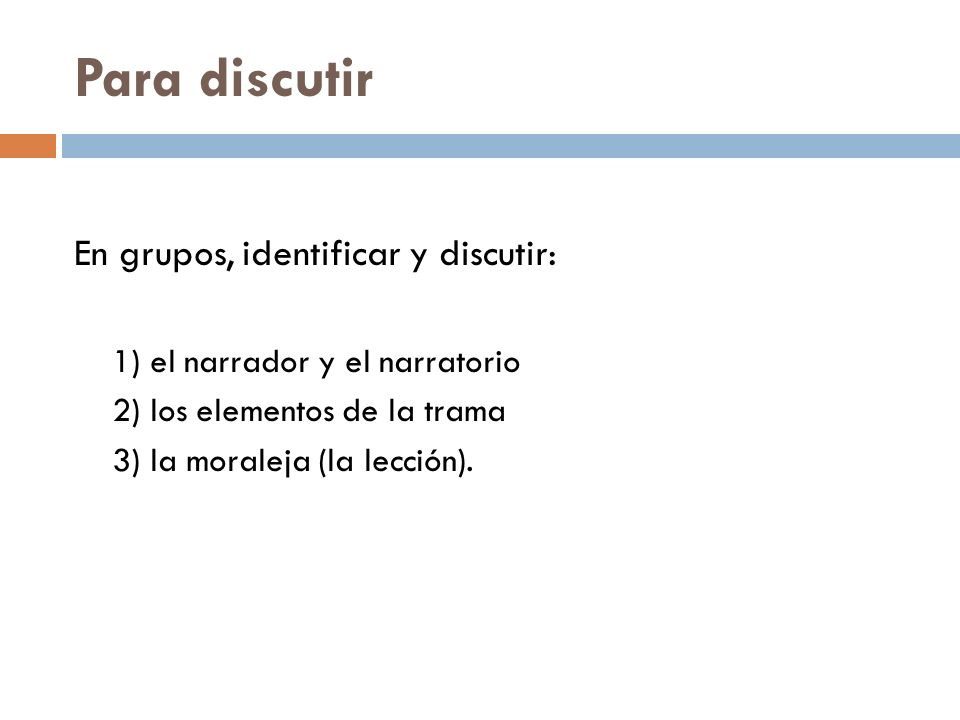 Para discutir En grupos, identificar y discutir: