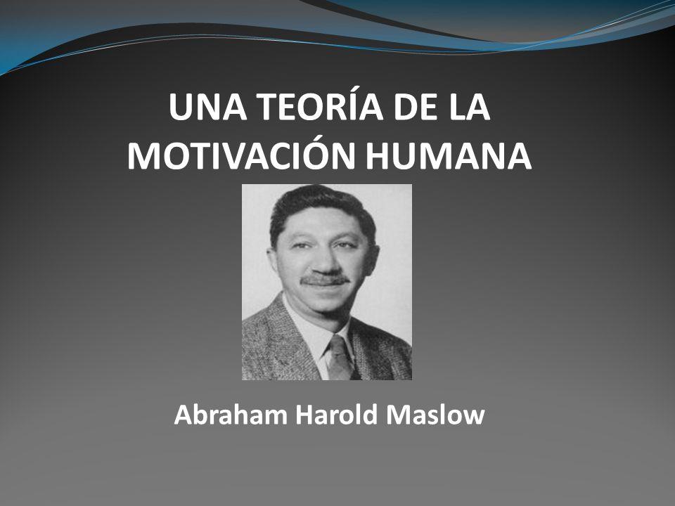 UNA TEORÍA DE LA MOTIVACIÓN HUMANA