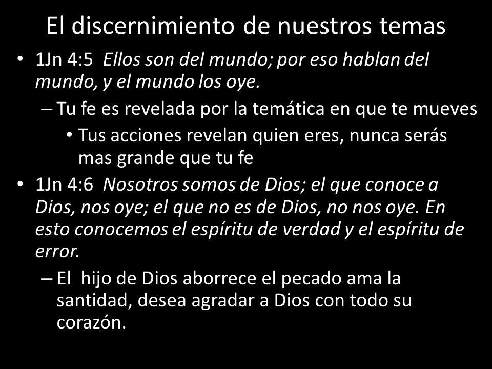 El discernimiento de nuestros temas