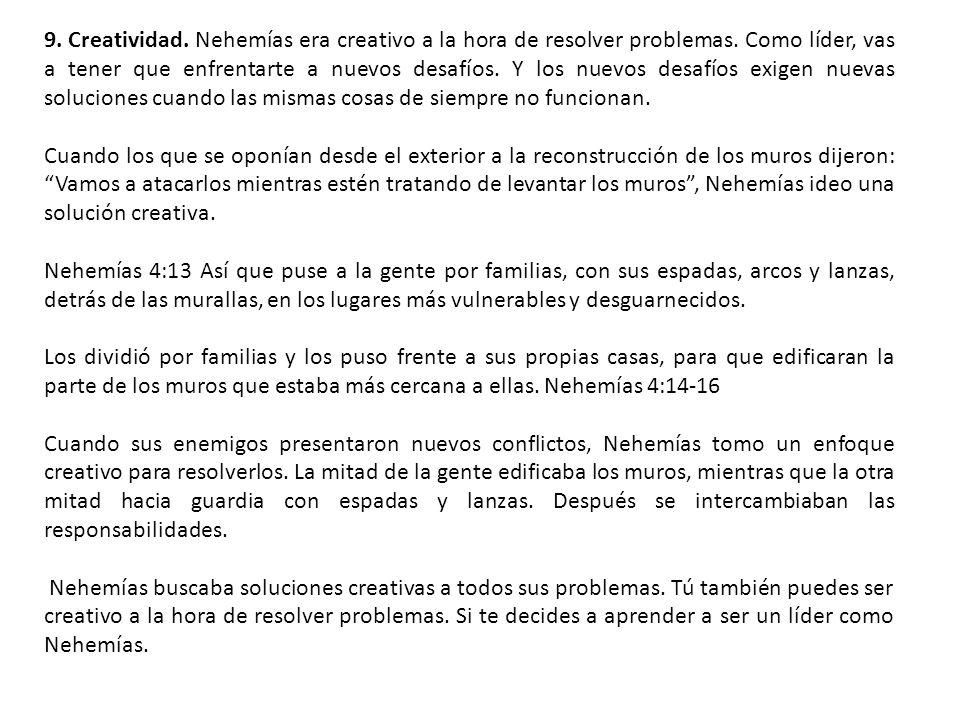 9. Creatividad. Nehemías era creativo a la hora de resolver problemas