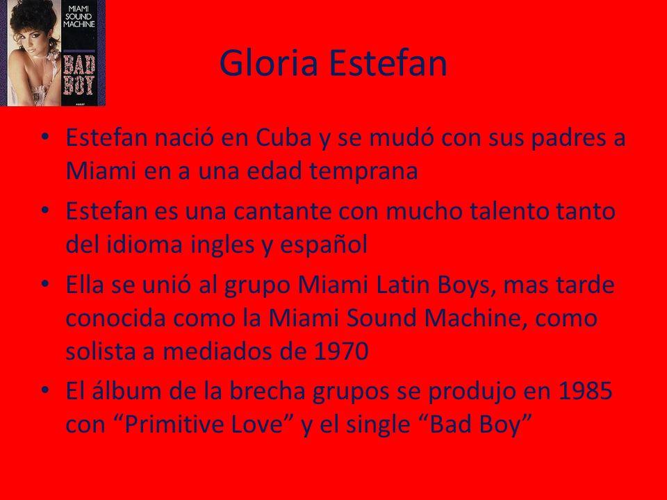 Gloria Estefan Estefan nació en Cuba y se mudó con sus padres a Miami en a una edad temprana.
