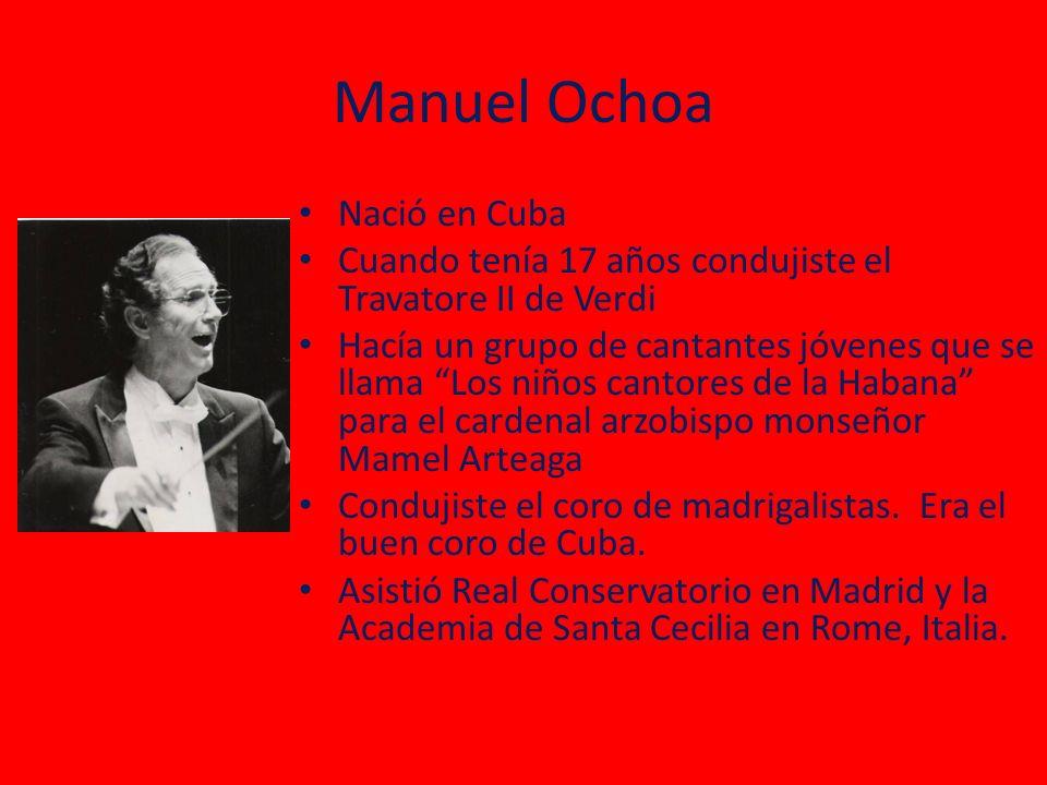 Manuel Ochoa Nació en Cuba