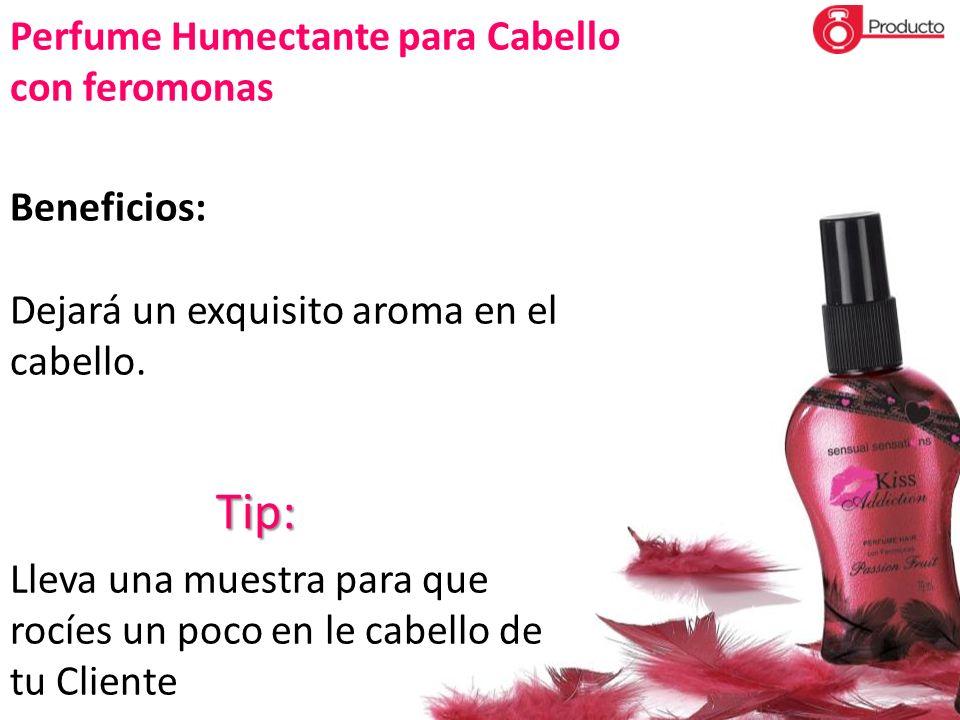 Tip: Perfume Humectante para Cabello con feromonas Beneficios: